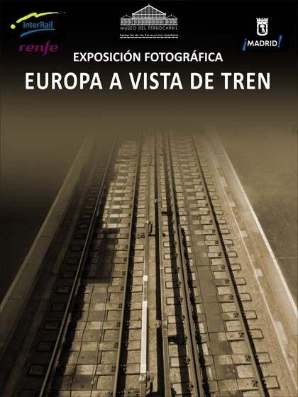 'Europa a vista de tren', Museo del Ferrocarril, Madrid