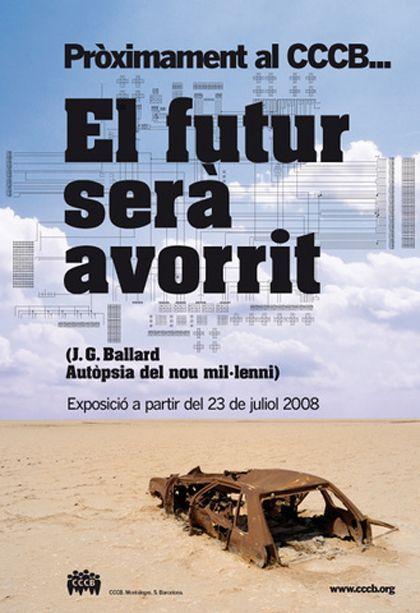 'J. G. Ballard. Autopsia del nuevo milenio', CCCB, Barcelona