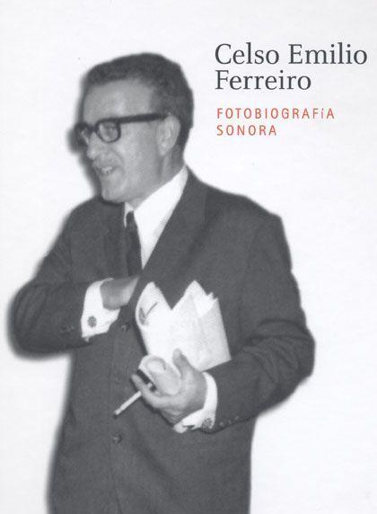 'Celso emilio ferreiro. fotobiografía sonora', museo verbum, Vigo