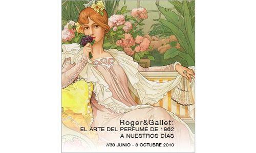 'Roger & Gallet: El arte del perfume de 1862 a nuestros días', Museo del Traje, Madrid