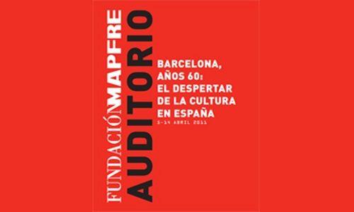 'Barcelona años 60: el despertar de la cultura en españa'. auditorio mapfre, Madrid