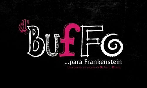 'D' buffo… para frankenstein'. Teatro orientación. Ciudad de México