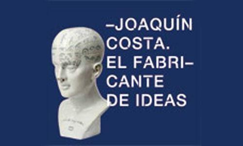 'Joaquín costa. el fabricante de ideas'. biblioteca nacional, Madrid