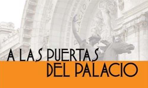 'A las puertas del palacio 2011'. Explanada del Palacio de Bellas Artes, Ciudad de México