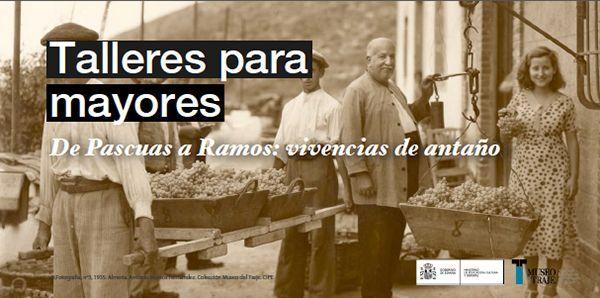 Talleres para mayores: 'De Pascuas a Ramos: vivencias de antaño'