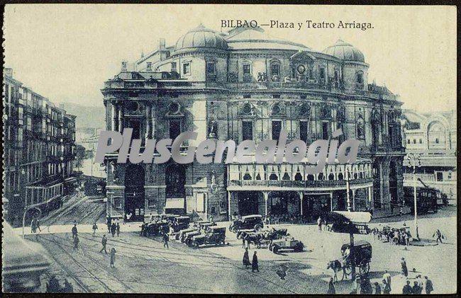 Plaza y teatro arriaga de bilbao fotos antiguas - Bilbao fotos antiguas ...