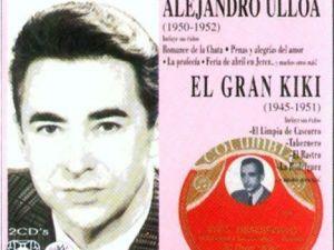 Alejandro Ulloa (1950-1952) y El Gran Kiki (1945-1951)