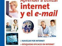 Guía práctica Aprende a utilizar Internet y el email