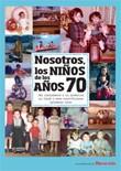 Nosotros los niños de los años 70